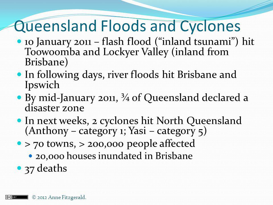 Queensland Floods and Cyclones 10 January 2011 – flash flood (inland tsunami) hit Toowoomba and Lockyer Valley (inland from Brisbane) In following day