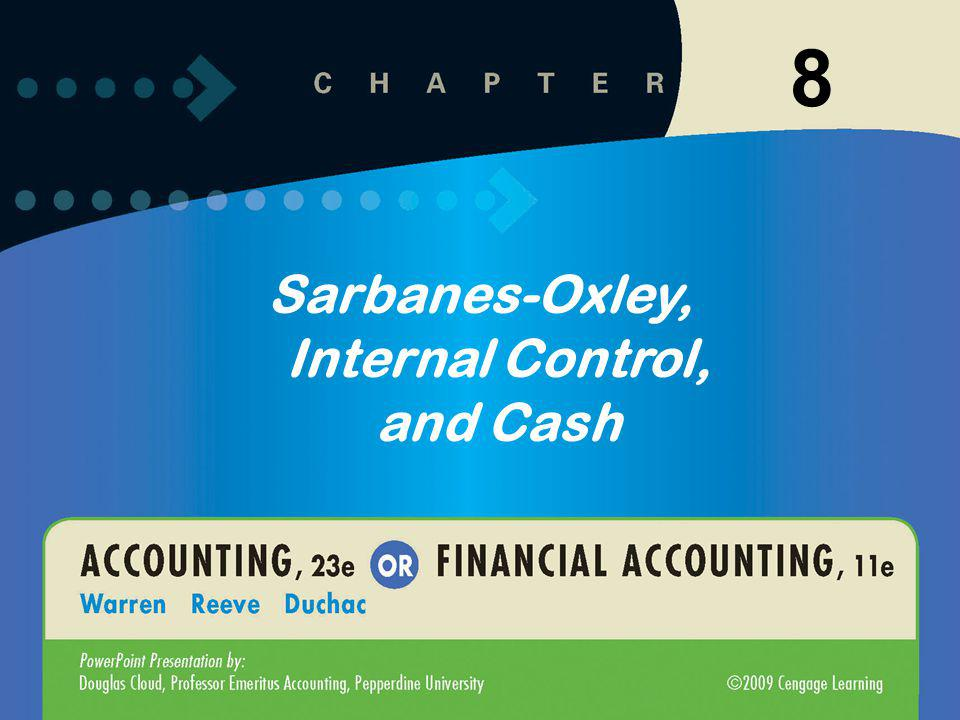 8-1 8 Sarbanes-Oxley, Internal Control, and Cash