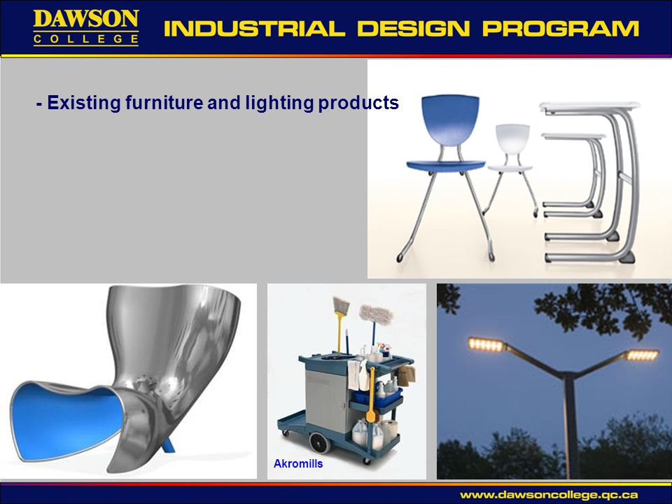 - Existing furniture and lighting products Akromills