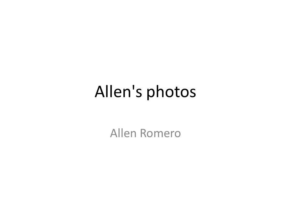 Allen s photos Allen Romero