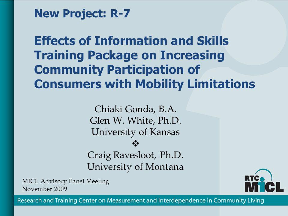 Chiaki Gonda, B.A. Glen W. White, Ph.D. University of Kansas Craig Ravesloot, Ph.D.