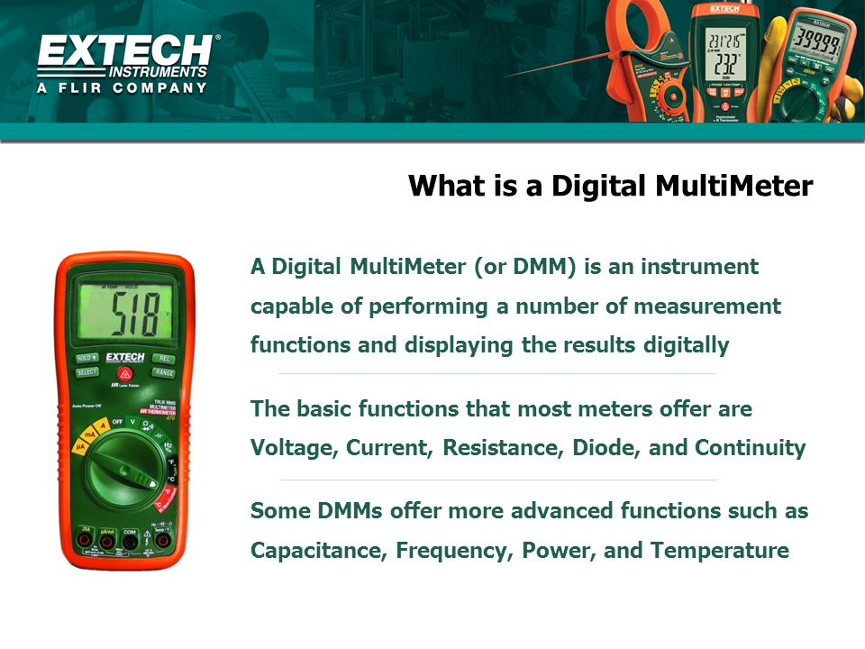How are Digital MultiMeters used To perform tests, meters are connected to circuits, components, and other devices via test leads Test leads are insulated wire probes that plug directly into the meter Dials or switches on the meter allow the user to select the measurement function and other modes of operation Display icons inform the user as to the unit of measure, range, resolution and other useful information
