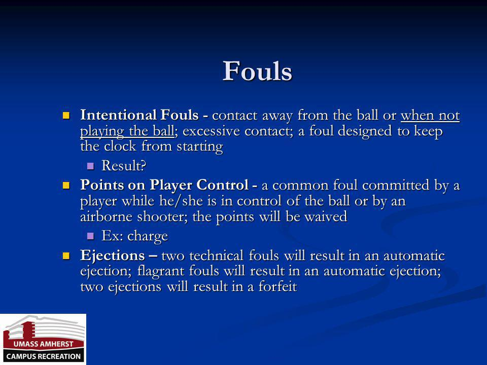 Fouls… Block - blocking is illegal personal contact which impedes the progress of an opponent with or without the ball Block - blocking is illegal per