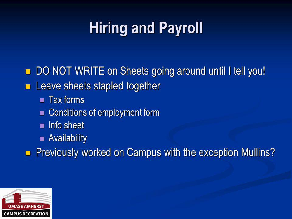 Hiring and Payroll DO NOT WRITE on Sheets going around until I tell you.