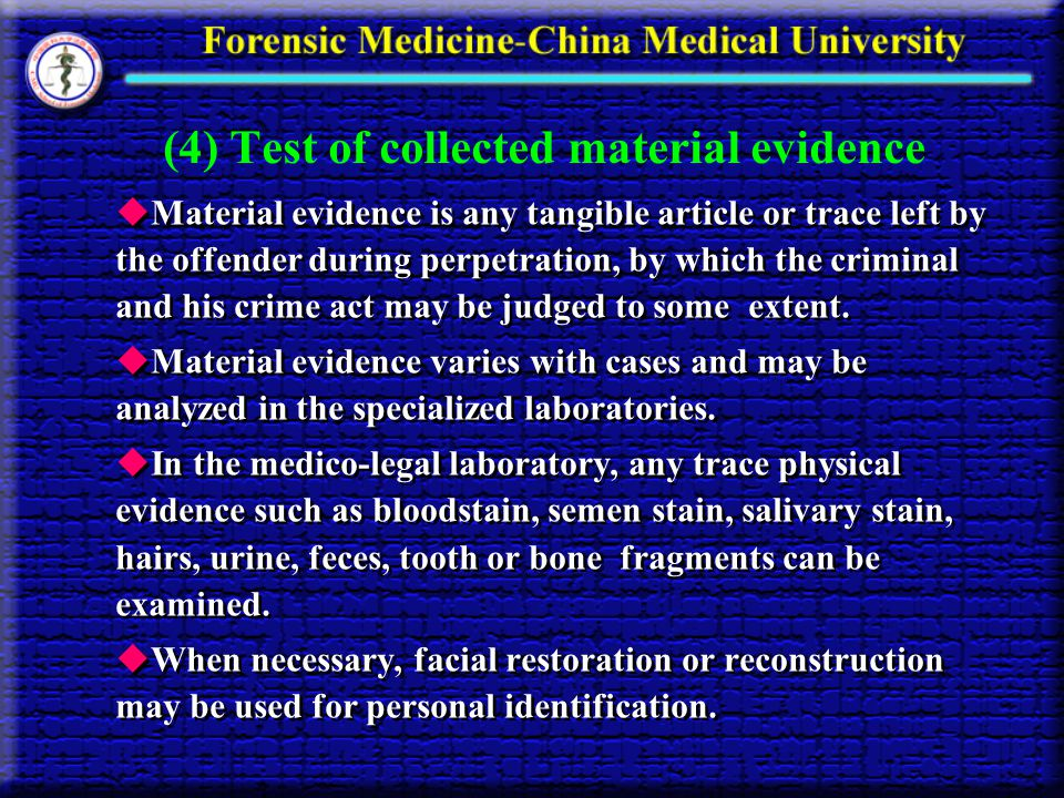 (4) Test of collected material evidence Material evidence is any tangible article or trace left by the offender during perpetration, by which the crim