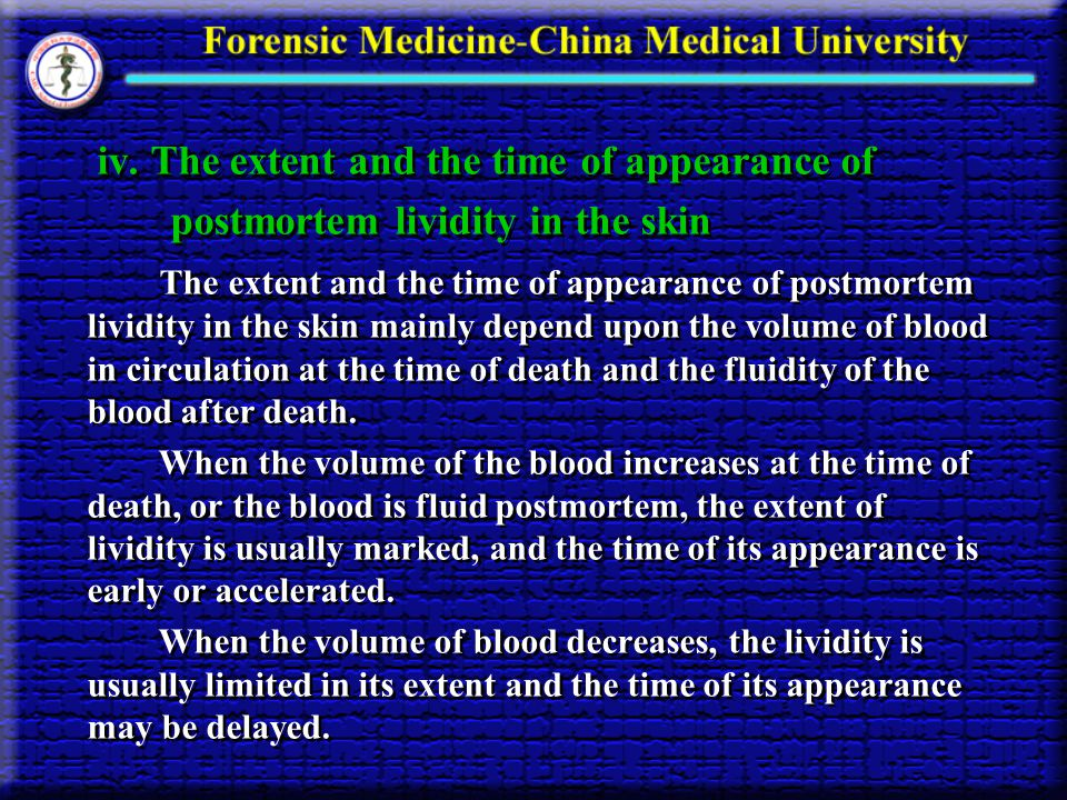 iv. The extent and the time of appearance of postmortem lividity in the skin The extent and the time of appearance of postmortem lividity in the skin