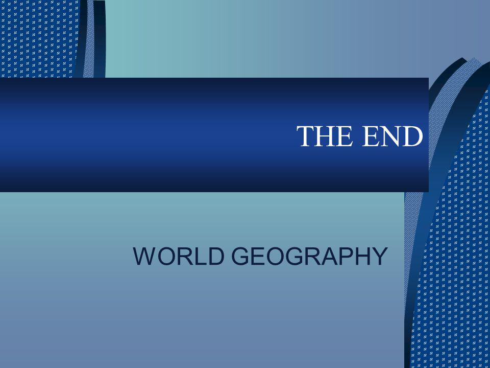 THE END WORLD GEOGRAPHY