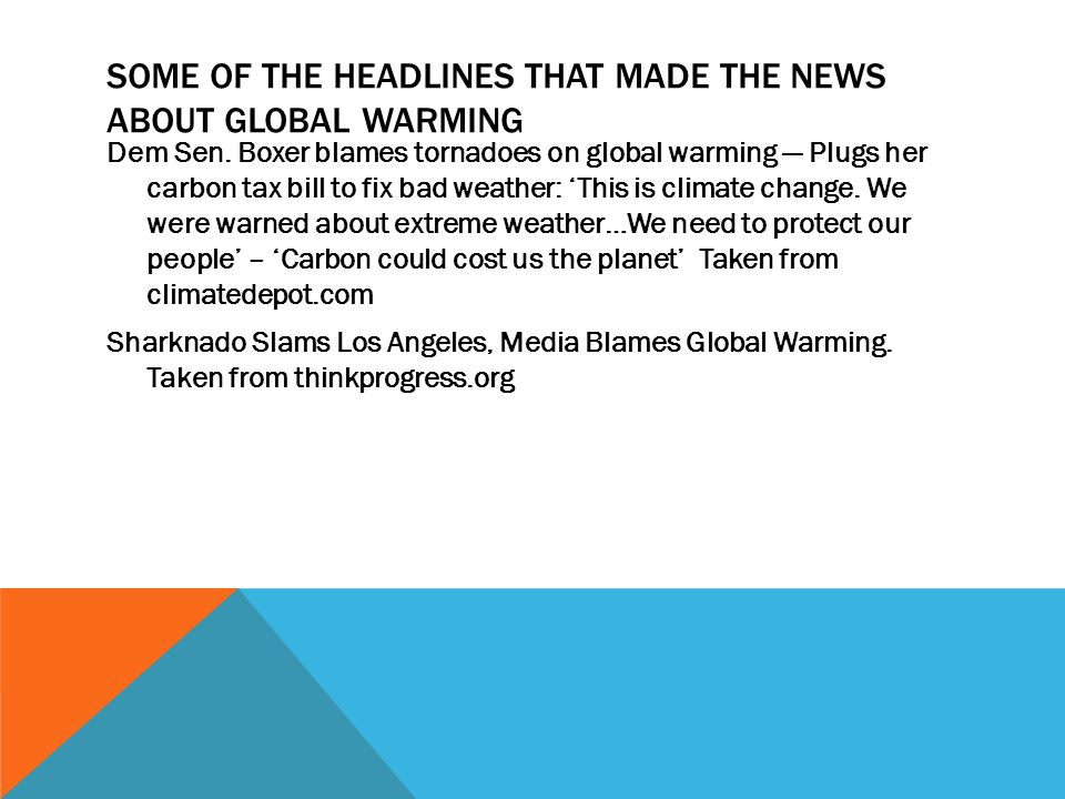 SOME OF THE HEADLINES THAT MADE THE NEWS ABOUT GLOBAL WARMING Dem Sen.