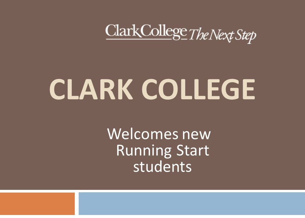 CLARK COLLEGE Welcomes new Running Start students