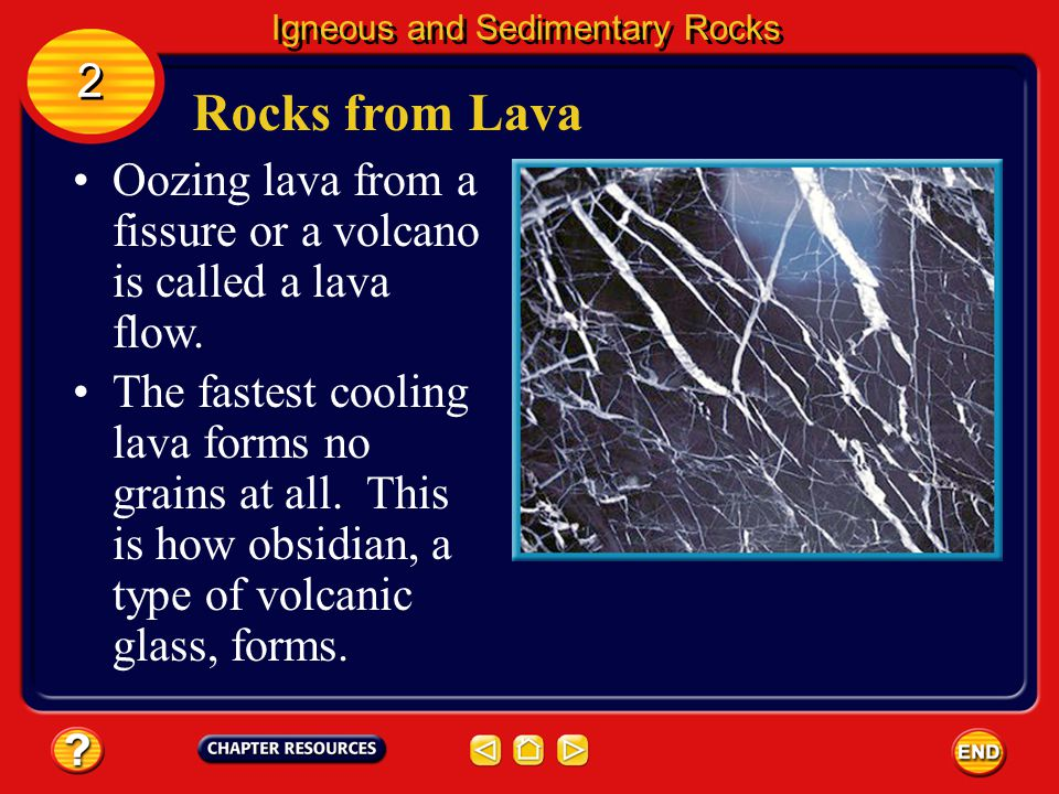 Rocks from Lava Igneous and Sedimentary Rocks 2 2 Also, large cracks in Earths crust, called fissures (FIH shurz), can open up.