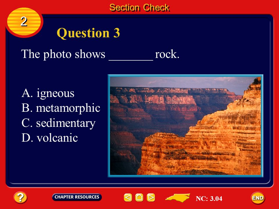 Section Check 2 2 Question 2 What determines the color of igneous rock? Answer The chemicals in the melted rock determine the color of igneous rock. N