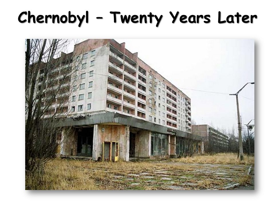 Chernobyl – Twenty Years Later