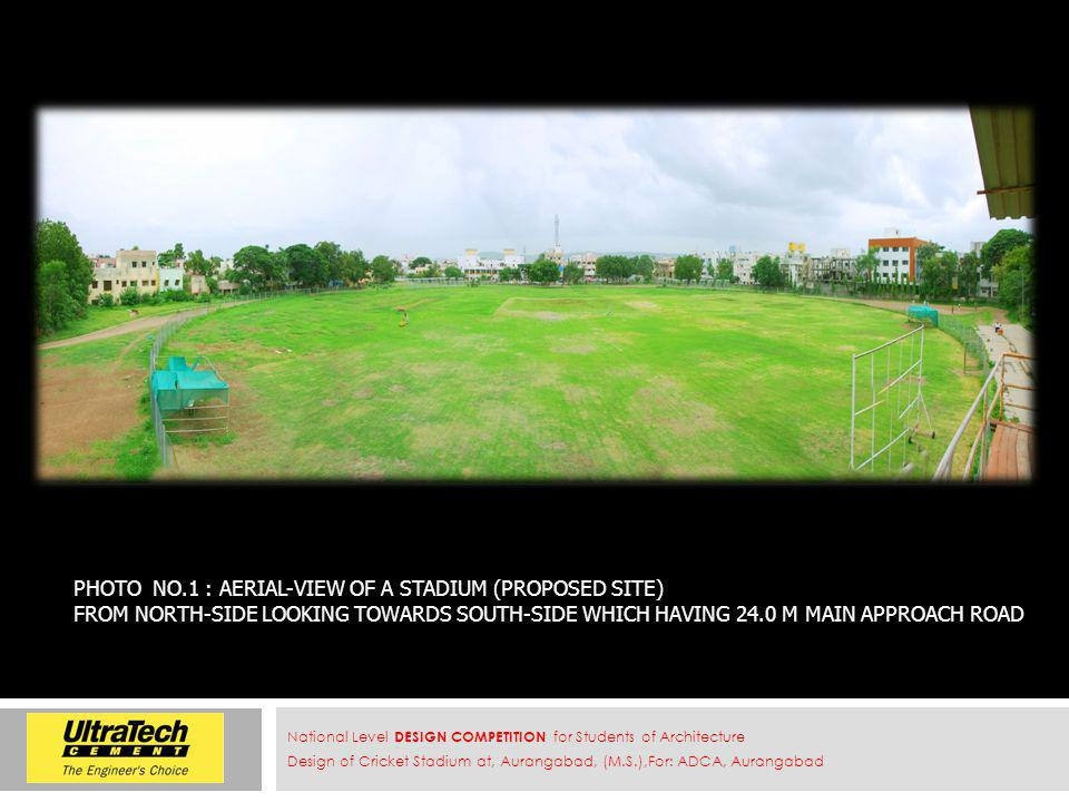 PHOTO NO.1 : AERIAL-VIEW OF A STADIUM (PROPOSED SITE) FROM NORTH-SIDE LOOKING TOWARDS SOUTH-SIDE WHICH HAVING 24.0 M MAIN APPROACH ROAD National Level DESIGN COMPETITION for Students of Architecture Design of Cricket Stadium at, Aurangabad, (M.S.),For: ADCA, Aurangabad