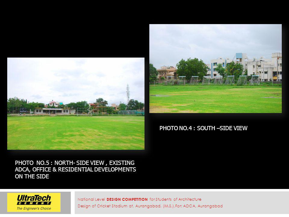 PHOTO NO.5 : NORTH- SIDE VIEW, EXISTING ADCA, OFFICE & RESIDENTIAL DEVELOPMENTS ON THE SIDE National Level DESIGN COMPETITION for Students of Architecture Design of Cricket Stadium at, Aurangabad, (M.S.),For: ADCA, Aurangabad PHOTO NO.4 : SOUTH –SIDE VIEW