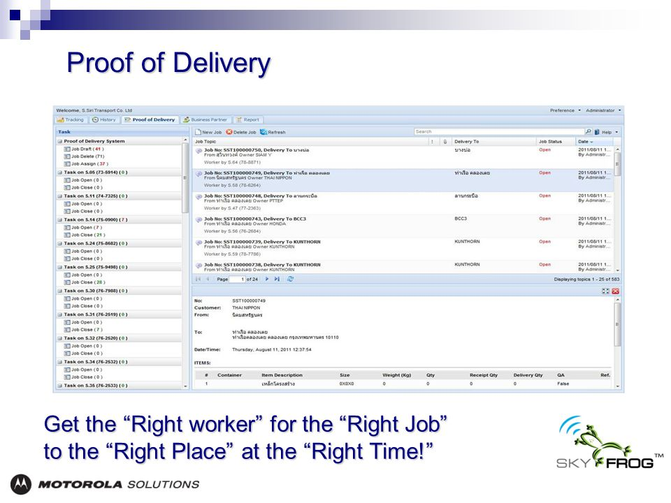Proof of Delivery Proof of Delivery Get the Right worker for the Right Job to the Right Place at the Right Time!
