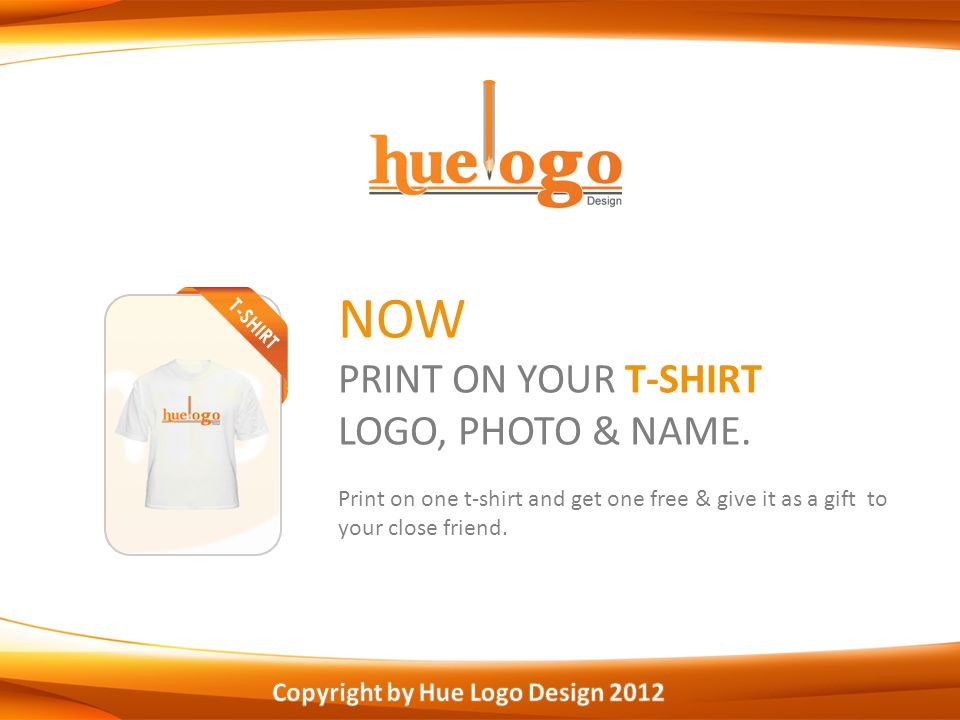 NOW PRINT ON YOUR T-SHIRT LOGO, PHOTO & NAME.