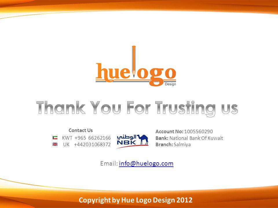 Account No: 1005560290 Bank: National Bank Of Kuwait Branch: Salmiya KWT +965 66262166 UK +442031068372 Contact Us Email: info@huelogo.cominfo@huelogo.com