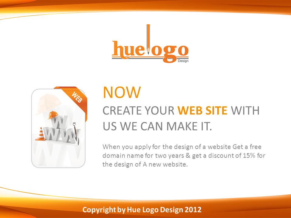 NOW CREATE YOUR WEB SITE WITH US WE CAN MAKE IT.