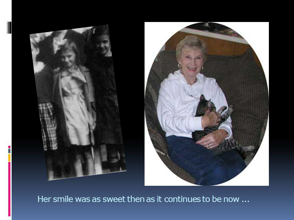 Her smile was as sweet then as it continues to be now...