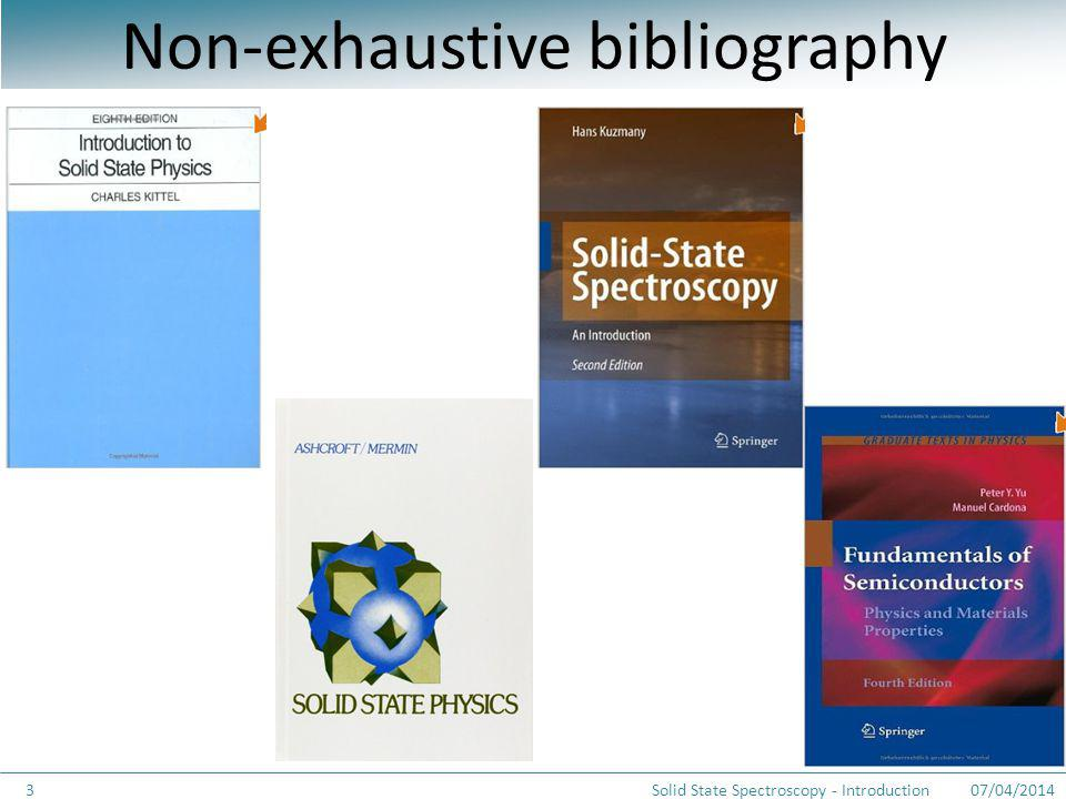 07/04/2014Solid State Spectroscopy - Introduction3 Non-exhaustive bibliography