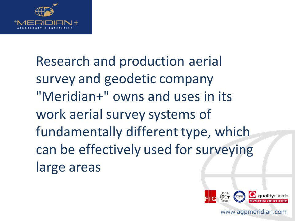 www.agpmeridian.com Research and production aerial survey and geodetic company