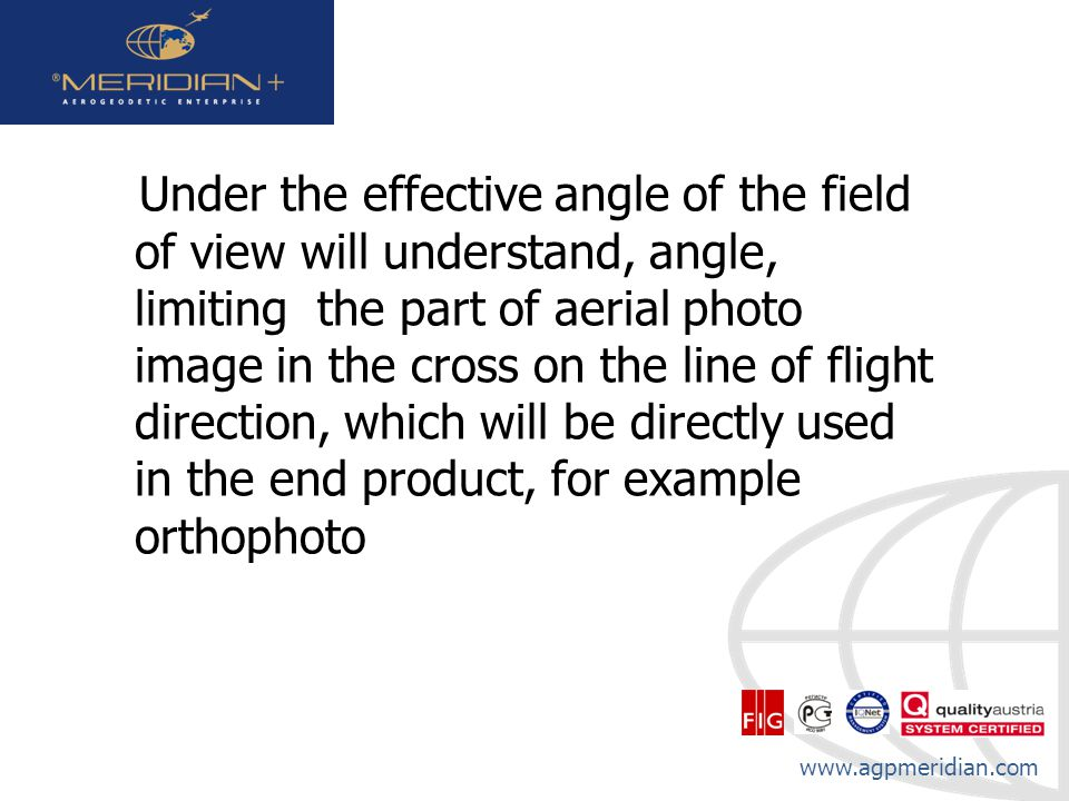 www.agpmeridian.com Under the effective angle of the field of view will understand, angle, limiting the part of aerial photo image in the cross on the