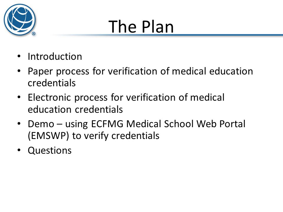 The Plan Introduction Paper process for verification of medical education credentials Electronic process for verification of medical education credent