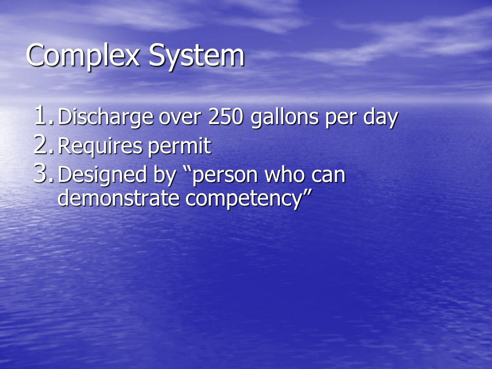 Complex System 1.Discharge over 250 gallons per day 2.