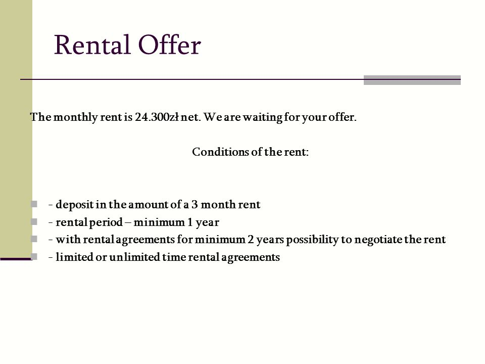 Rental Offer The monthly rent is 24.300zł net.We are waiting for your offer.