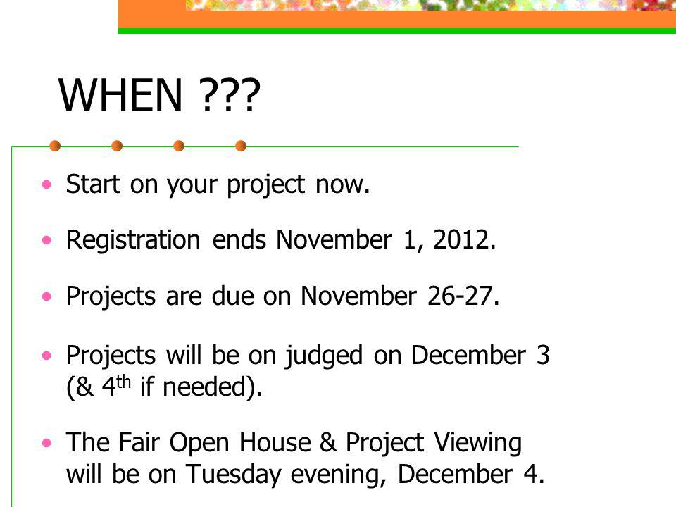 WHEN . Start on your project now. Registration ends November 1,