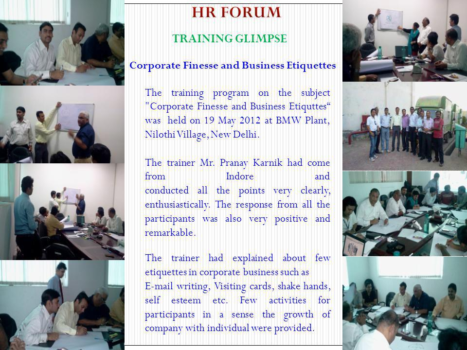 TRAINING GLIMPSE Corporate Finesse and Business Etiquettes The training program on the subject