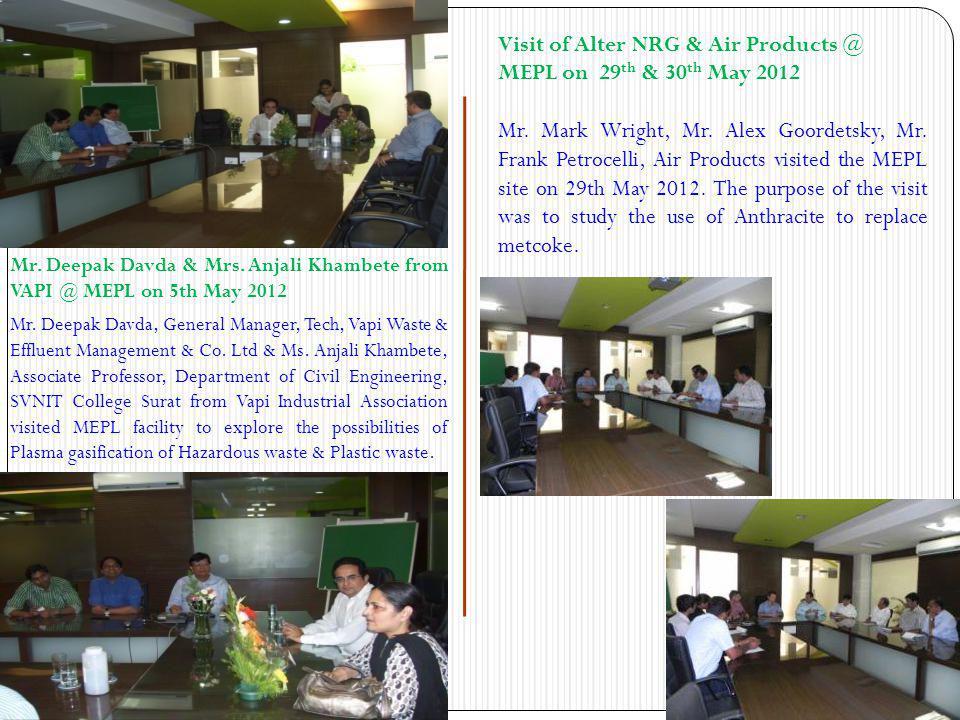 Mr. Deepak Davda & Mrs. Anjali Khambete from VAPI @ MEPL on 5th May 2012 Mr. Deepak Davda, General Manager, Tech, Vapi Waste & Effluent Management & C