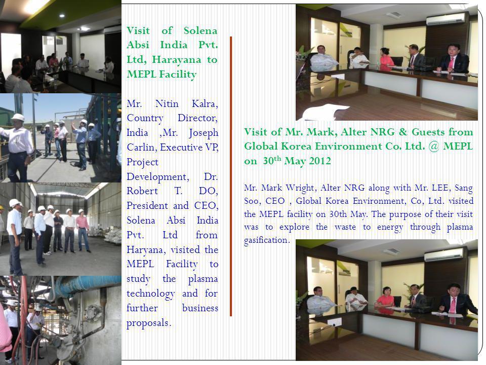 Visit of Solena Absi India Pvt. Ltd, Harayana to MEPL Facility Mr. Nitin Kalra, Country Director, India,Mr. Joseph Carlin, Executive VP, Project Devel