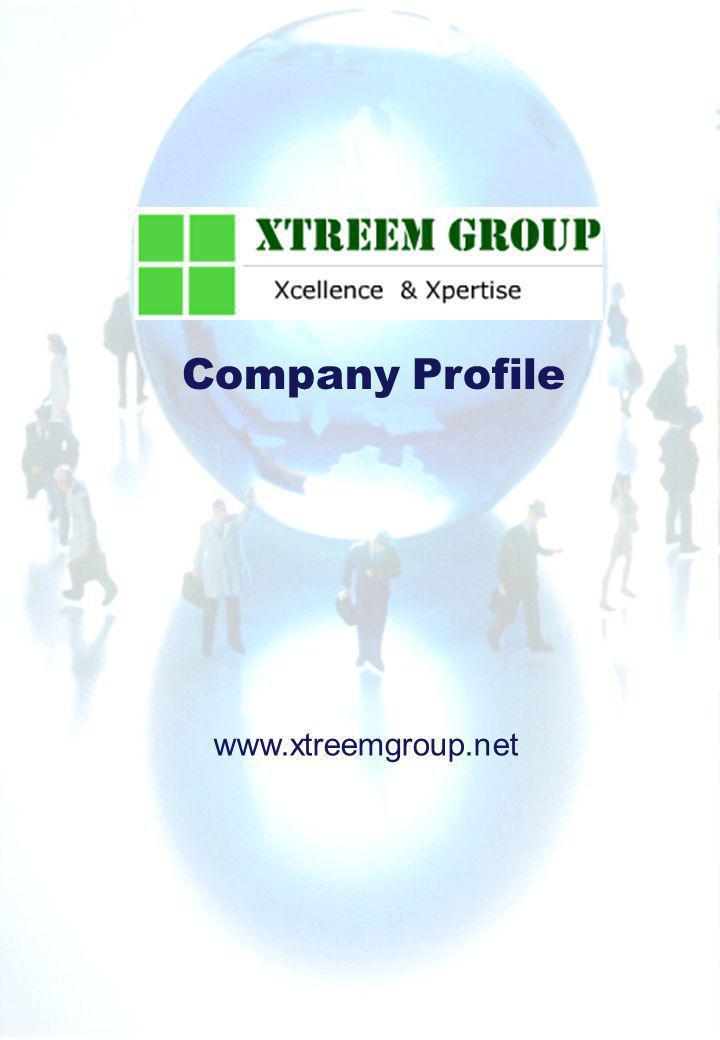 Company Profile www.xtreemgroup.net