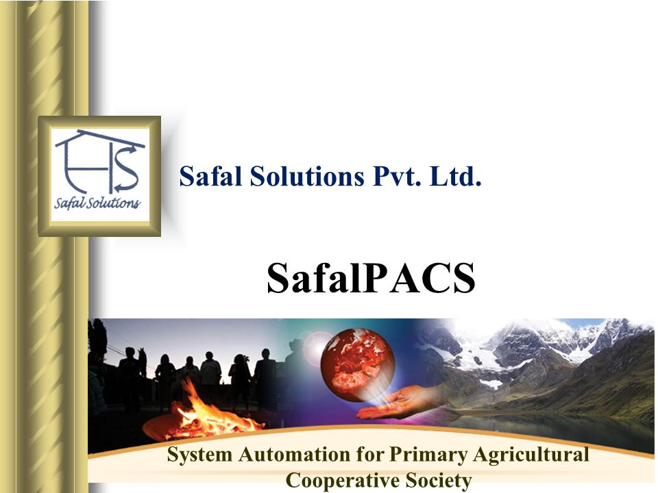 Safal Solutions Pvt. Ltd. SafalPACS System Automation for Primary Agricultural Cooperative Society
