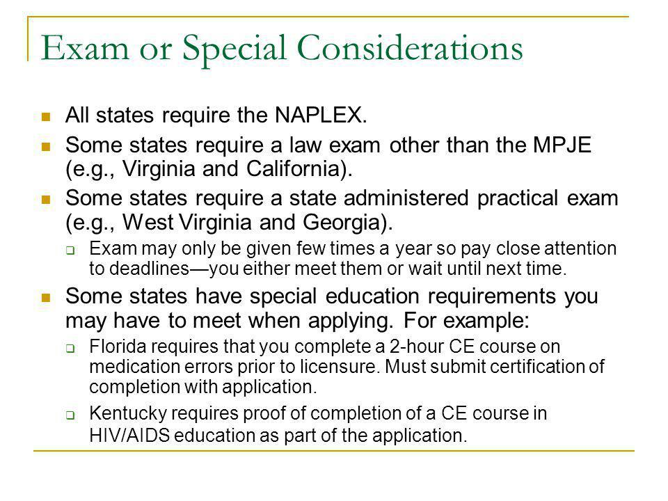 Exam or Special Considerations All states require the NAPLEX.