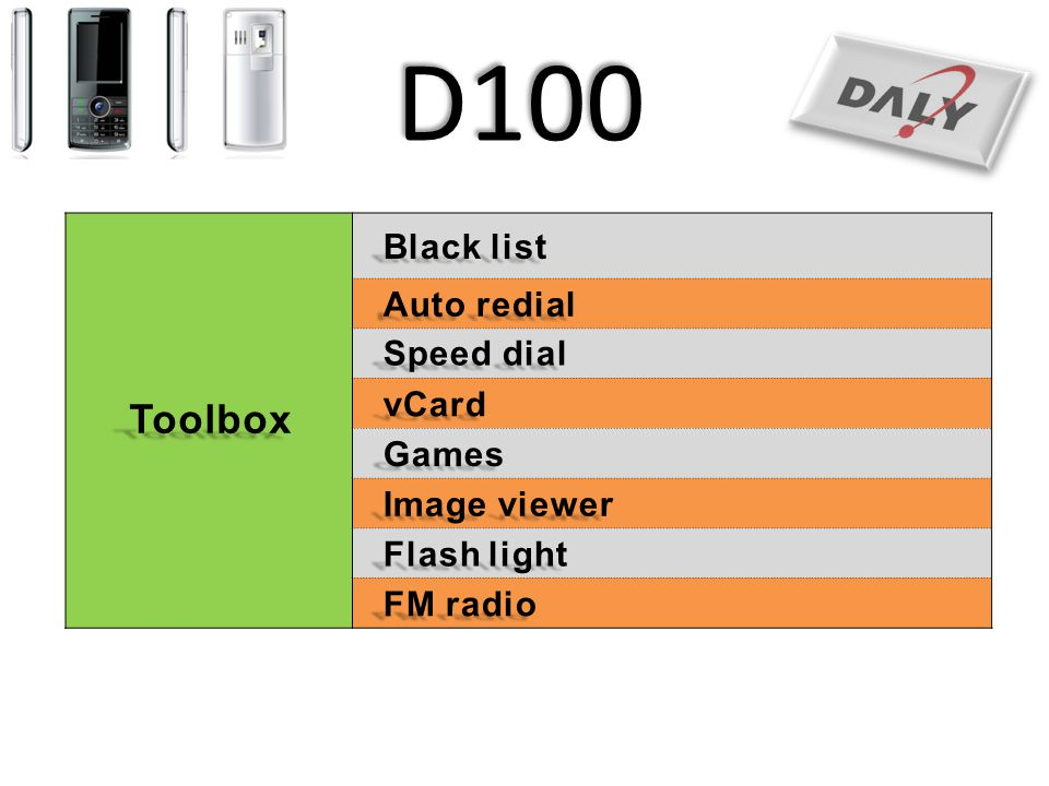 D100Toolbox Black list Auto redial Speed dial vCard Games Image viewer Flash light FM radio