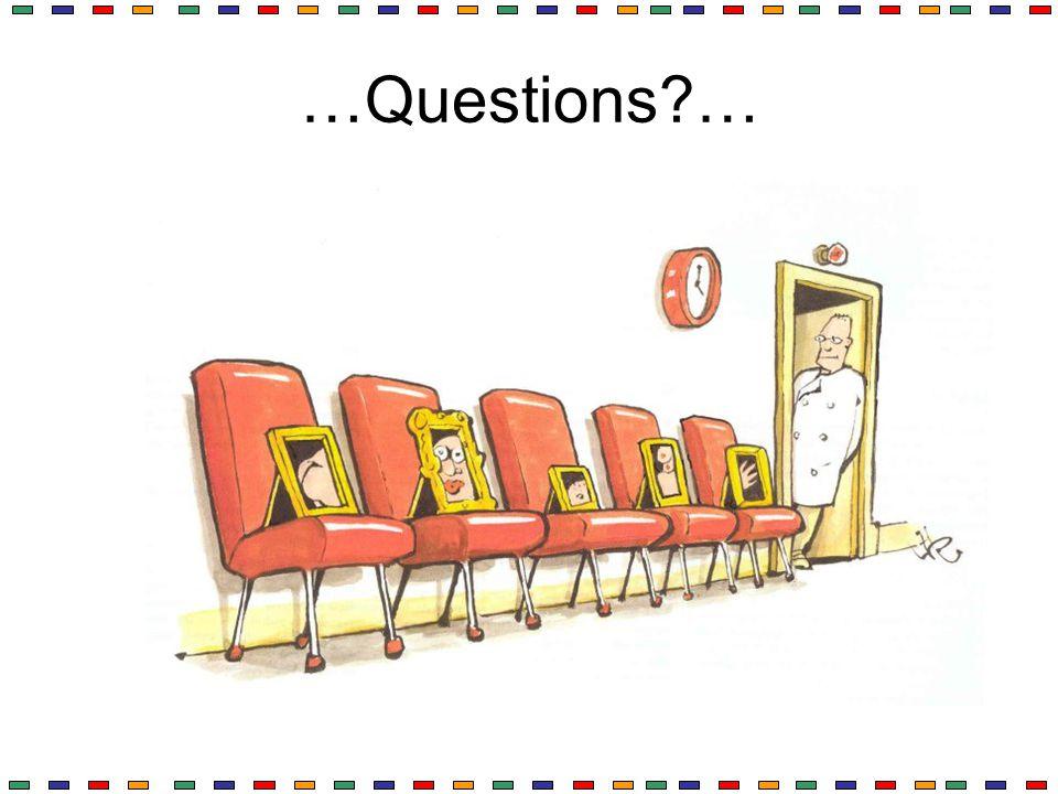 …Questions?…