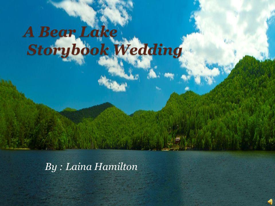 A Bear Lake Storybook Wedding By : Laina Hamilton