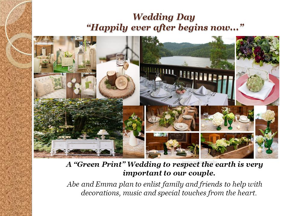 Wedding Day Happily ever after begins now... A Green Print Wedding to respect the earth is very important to our couple. Abe and Emma plan to enlist f