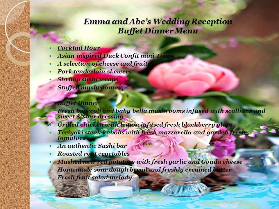Emma and Abes Wedding Reception Buffet Dinner Menu Cocktail Hour Asian inspired Duck Confit mini Tacos A selection of cheese and fruits Pork tenderloi