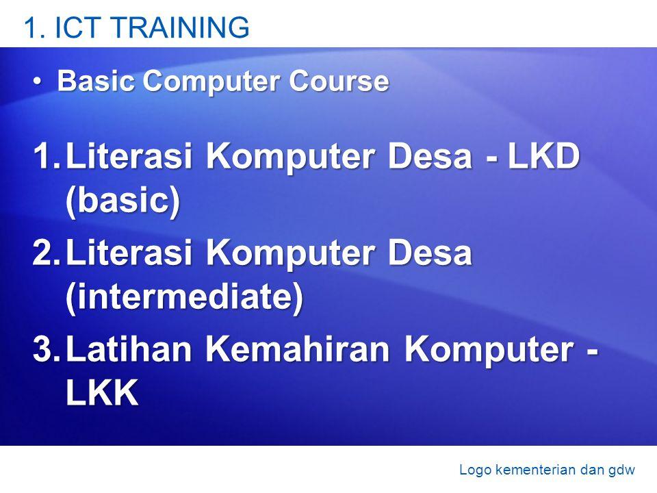 1. ICT TRAINING Basic Computer CourseBasic Computer Course 1.Literasi Komputer Desa - LKD (basic) 2.Literasi Komputer Desa (intermediate) 3.Latihan Ke