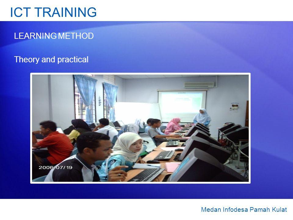 ICT TRAINING LEARNING METHOD Theory and practical Medan Infodesa Pamah Kulat