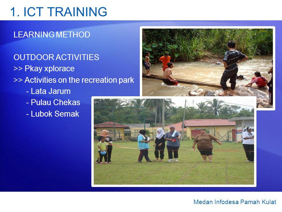 1. ICT TRAINING LEARNING METHOD OUTDOOR ACTIVITIES >> Pkay xplorace >> Activities on the recreation park - Lata Jarum - Pulau Chekas - Lubok Semak Med