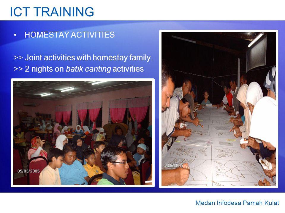 ICT TRAINING HOMESTAY ACTIVITIES >> Joint activities with homestay family. >> 2 nights on batik canting activities Medan Infodesa Pamah Kulat