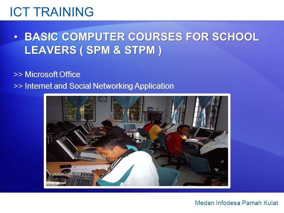 ICT TRAINING BASIC COMPUTER COURSES FOR SCHOOL LEAVERS ( SPM & STPM )BASIC COMPUTER COURSES FOR SCHOOL LEAVERS ( SPM & STPM ) >> Microsoft Office >> I