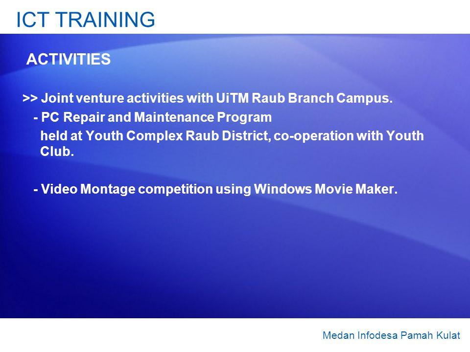 ICT TRAINING ACTIVITIES >> Joint venture activities with UiTM Raub Branch Campus.