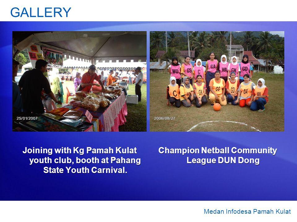 Joining with Kg Pamah Kulat youth club, booth at Pahang State Youth Carnival. Champion Netball Community League DUN Dong GALLERY Medan Infodesa Pamah