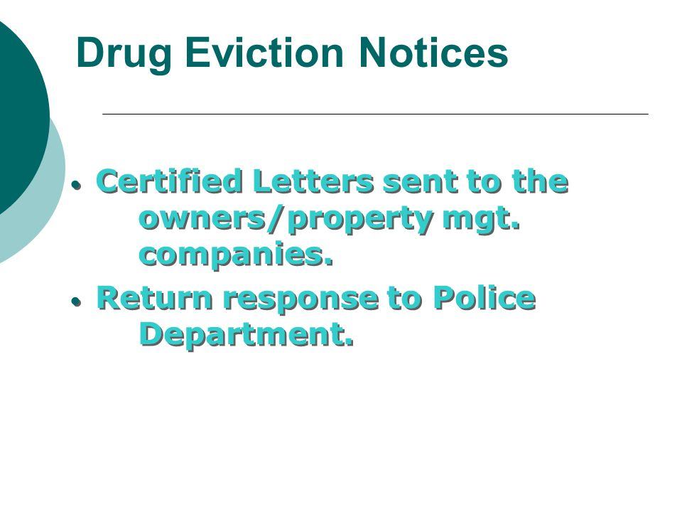 Certified Letters sent to the owners/property mgt. companies. Return response to Police Department. Certified Letters sent to the owners/property mgt.
