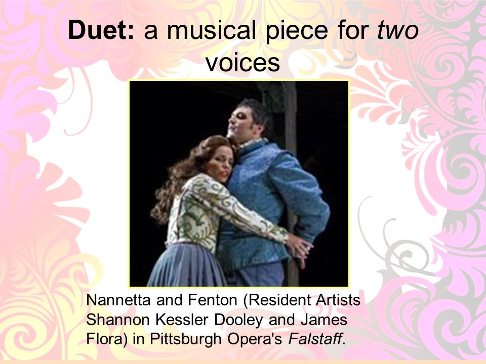 12 Duet: a musical piece for two voices Nannetta and Fenton (Resident Artists Shannon Kessler Dooley and James Flora) in Pittsburgh Opera's Falstaff.